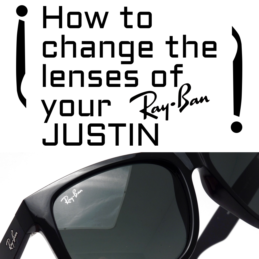 How to change the lenses of your Ray-Bans JUSTIN RB 4165?