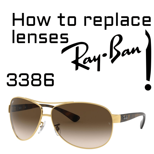 How to replace Ray Ban 3386 lenses 1