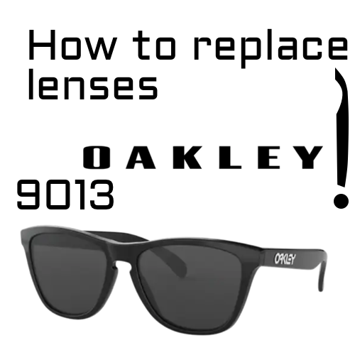 How to replace oakley 9013 lenses
