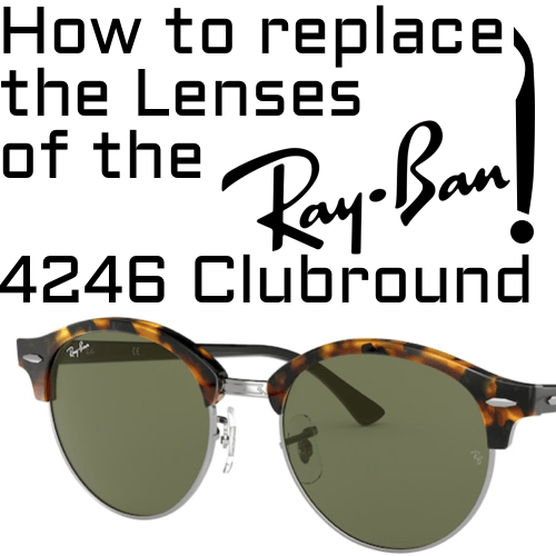 How to replace the lenses RB4246